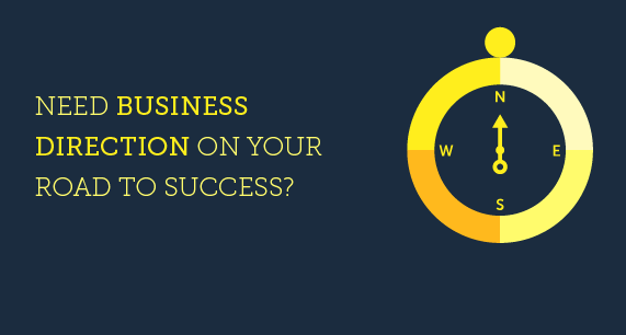 Need Business Direction on Your road to Success?